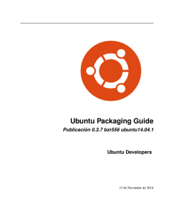 Ubuntu Packaging Guide Publicación 0.3.7 bzr553 ubuntu14.04.1
