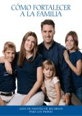 CÓMO FORTALECER A LA FAMILIA GUÍA DE FUENTES DE