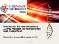 Interacción Fármaco-Nutriente ¿Cómo manejar las interacciones