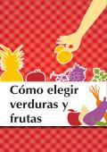 Cómo elegir verduras y frutas - Profeco