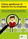 Cómo gestionar el talento en tu empresa