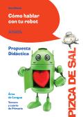 Cómo hablar con tu robot. Propuesta didáctica (PDF)