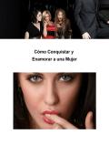 Reporte: Cómo Conquistar y Enamorar a una Mujer - PDF Archive