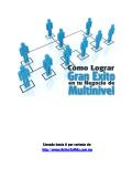 Cómo Lograr el Gran Éxito con tu Negocio de Multinivel