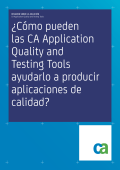 ¿Cómo pueden las CA Application Quality and - CA Technologies