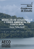Modelos de desarrollo y crisis ambiental en Costa Rica.