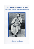 Autobiographical Notes and Other Writings of Historical Interest