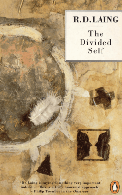The Divided Self (An Existential Study in Sanity and