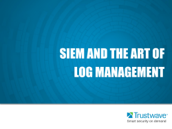 SIEM AND THE ART OF LOG MANAGEMENT