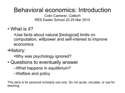 Behavioral economics Ec 101 Colin Camerer, Caltech