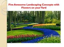Five Awesome Landscaping Concepts with Flowers on your Yard