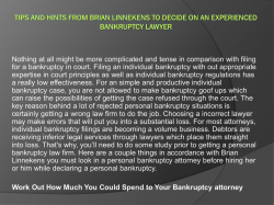 Tips and hints from Brian Linnekens to decide on an Experienced Bankruptcy Lawyer