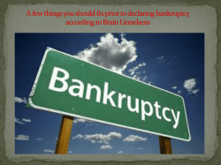 A few things you should fix prior to declaring bankruptcy according to Brain Linnekens