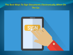 The Best Ways To Sign Documents Electronically When On The Go