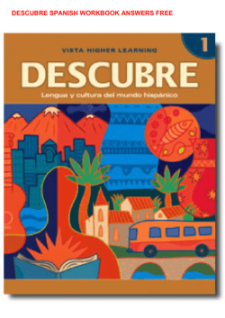 DESCUBRE SPANISH WORKBOOK ANSWERS FREE
