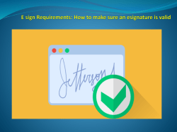 E sign Requirements - How to make sure an esignature is valid