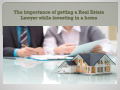 The importance of getting a Real Estate Lawyer while investing in a home