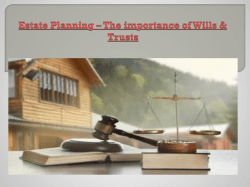 Estate Planning – The importance of Wills & Trusts