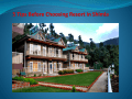 5 Tips Before Choosing Resort in Shimla